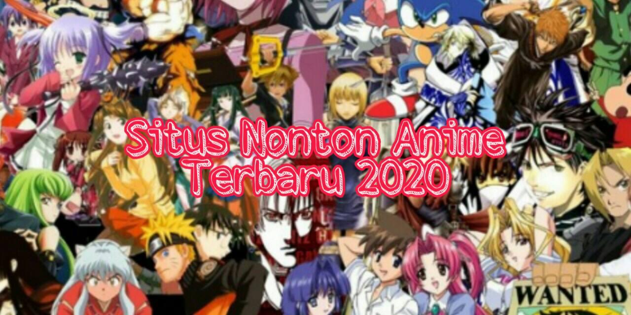 Situs Nonton Film Anime Sub Indo Gratis 2020 Yang Masih Aktif